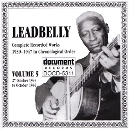 Leadbelly: Complete Recorded Works 1939-1947 in Chronological Order, Vol. 5: 27 October 1944 to October 1946