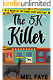 The 5K Killer: A Cozy Mystery for Pet Lovers (A Walk in the Bark Book 3)