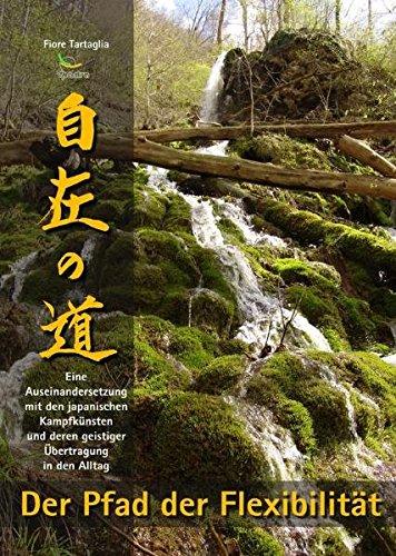 Der Pfad der Flexibilität: Eine Auseinandersetzung mit den japanischen Kampfkünsten und deren geistiger Übertragung in den Alltag