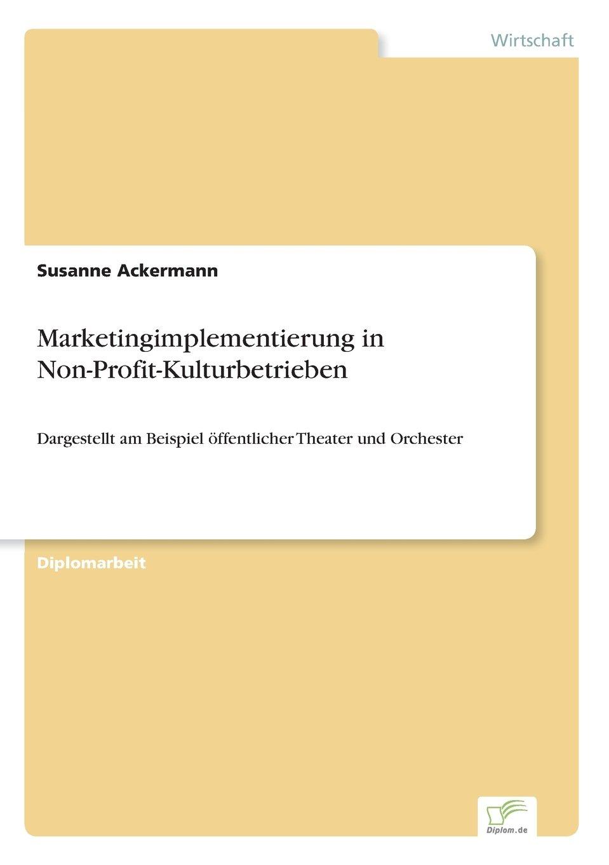 Download Marketingimplementierung in Non-Profit-Kulturbetrieben (German Edition) pdf