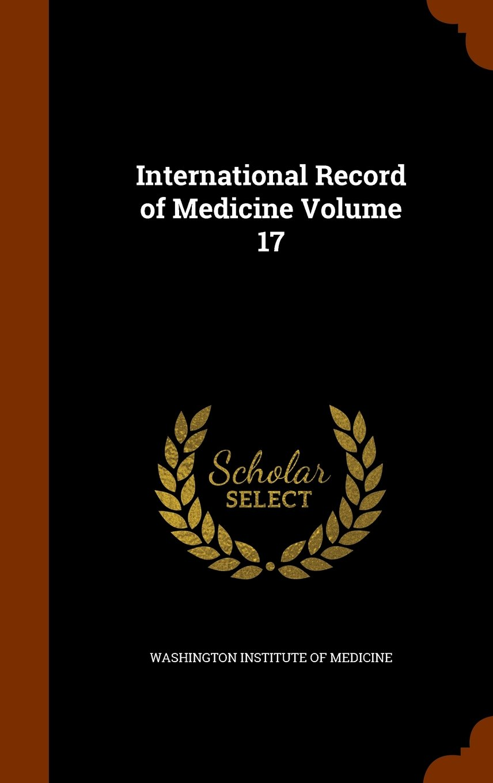 International Record of Medicine Volume 17 ebook