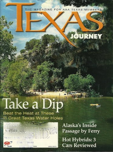 - TEXAS JOURNEY, THE MAGAZINE FOR AAA TEXAS MEMBERS, MAY, JUNE 2006: TAKE A DIP, ALASKA'S INSIDE PASSAGE BY FERRY, HOT HYBRIDS:3 CARS REVIEWED AND VARIOUS