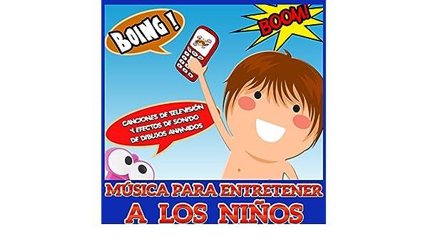 Música para Entretener a los Niños. Canciones de Televisión y Efectos de Dibujos Animados by Grupo Infantil Guarderia Pon & Estudios Talkback on Amazon ...