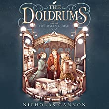 The Doldrums and the Helmsley Curse Audiobook by Nicholas Gannon Narrated by Bronson Pinchot