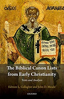 The Biblical Canon Lists from Early Christianity: Texts and Analysis por [Gallagher, Edmon L., Meade, John D.]