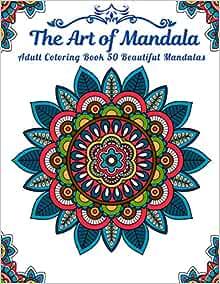 Amazon.com: The Art of Mandala Adult Cloring Book 50