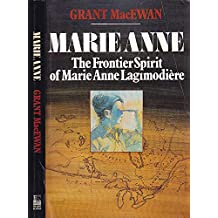 Marie Anne : The Frontier Adventures of Marie Anne Lagimodiere