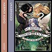 The Last Ever After: The School for Good and Evil, Book 3 | Soman Chainani