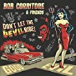 Bob Corritore & Friends: Don't Let The Devil Ride