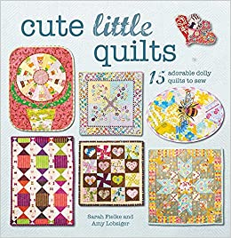 Little Quilt Of Love.Cute Little Quilts 15 Adorable Dolly Quilts To Sew Amazon