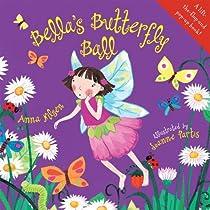 Bella's Butterfly Ball by Anna Nilsen (2012-12-20)