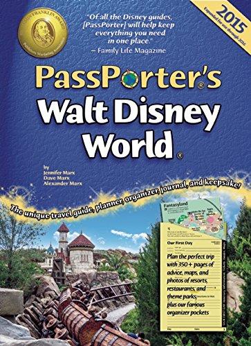 PassPorter's Walt Disney World 2015: The Unique Travel Guide, Planner, Organizer, Journal, and Keepsake!