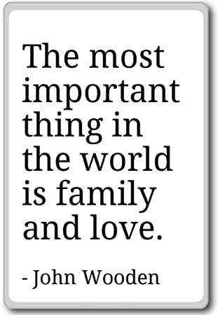 Amazoncom The Most Important Thing In The World Is Family