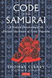 The Code of the Samurai, Thomas Cleary and Oscar Ratti, 0804831904