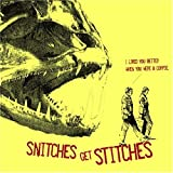 I Liked You Better When You Were a Corpse by Snitches Get Stitches