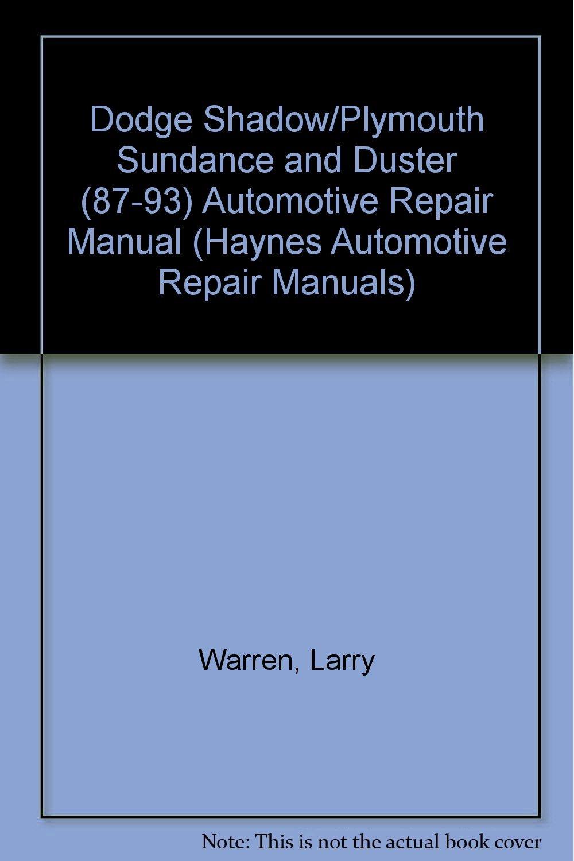 Haynes Dodge Shadow, Plymouth Sundance, 1987-1993 (Haynes Automotive Repair  Manuals): Larry Warren, John Harold Haynes: 9781563920929: Amazon.com: Books