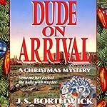 Dude on Arrival   J. S. Borthwick
