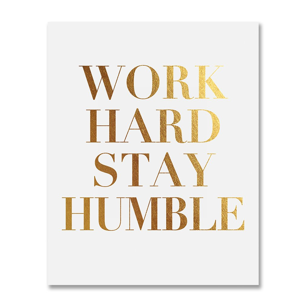 Work Hard Stay Humble Gold Foil Print Modern Typographic Poster Girl Boss Office Decor Motivational Poster Dorm Room Wall Art 5 inches x 7 inches B43