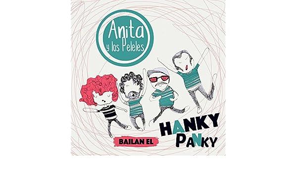 Anita y los Peleles Bailan el Hanky Panky by Anita y los Peleles on Amazon Music - Amazon.com