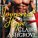 Immortal Hope Audiobook by Claire Ashgrove Narrated by Dina Pearlman