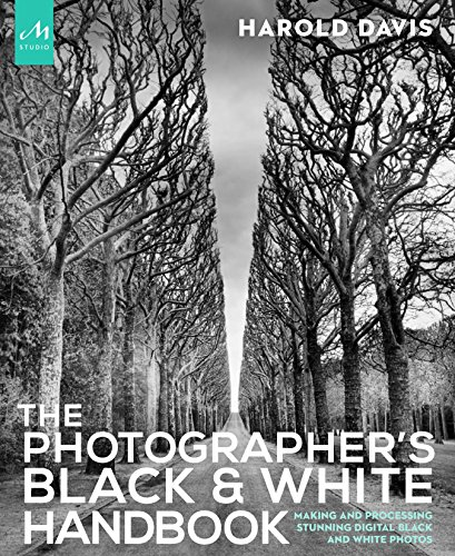 The Photographer's Black and White Handbook: Making and Processing Stunning Digital Black and White Photos Black And White Photography Landscapes