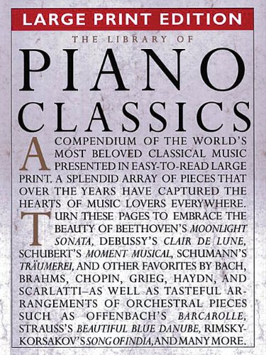 The Library of Piano Classics - Large Print Edition: Piano S