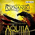Aquila Audiobook by Ursula Poznanski Narrated by Laura Maire