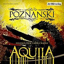 Aquila Hörbuch von Ursula Poznanski Gesprochen von: Laura Maire