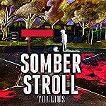 Somber Stroll | Mark Tullius