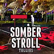 Somber Stroll Audiobook by Mark Tullius Narrated by Tee Quillin, Dawna Gonzales
