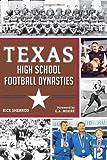 Texas High School Football Dynasties (Sports History)