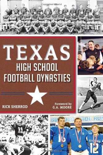 Texas High School Football Dynasties (Sports - Texas Sports