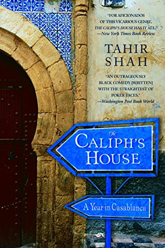The Caliph's House: A Year in - Casablanca Morocco