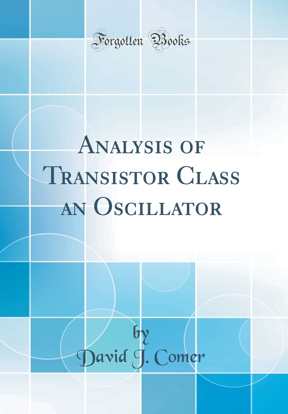 Buy Analysis Of Transistor Class An Oscillator Classic Reprint Oscillators Book Online At Low Prices In India