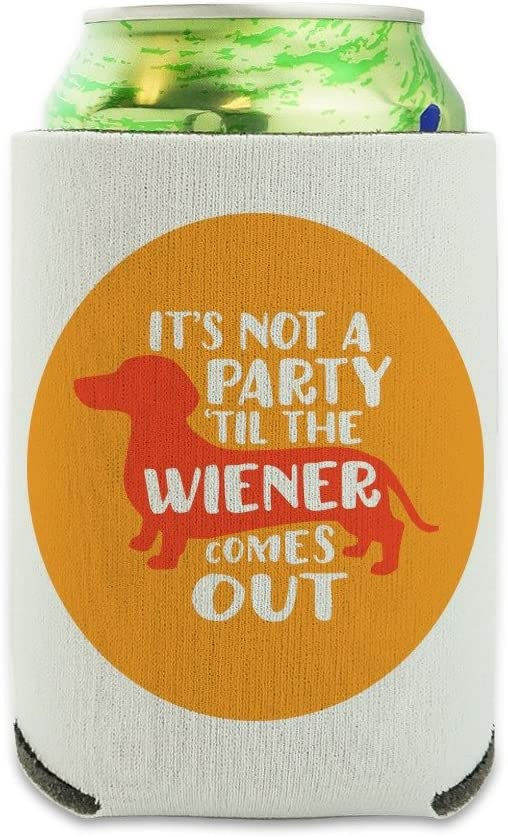 It's Not a Party til Wiener Comes Out Dachshund Dog Funny Can Cooler - Drink Sleeve Hugger Collapsible Insulator - Beverage Insulated Holder