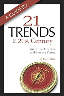 twenty one trends for the 21st century out of the trenches and into
