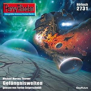 Gefängniswelten (Perry Rhodan 2731) Hörbuch