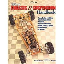 Street Rodder's Chassis & Suspension Handbook: Frame Design & Building, Hanging Suspension, Alignment, Powertrain Mounting, Brakes, Shocks & Springs, Wheels & Tires and Driveshafts