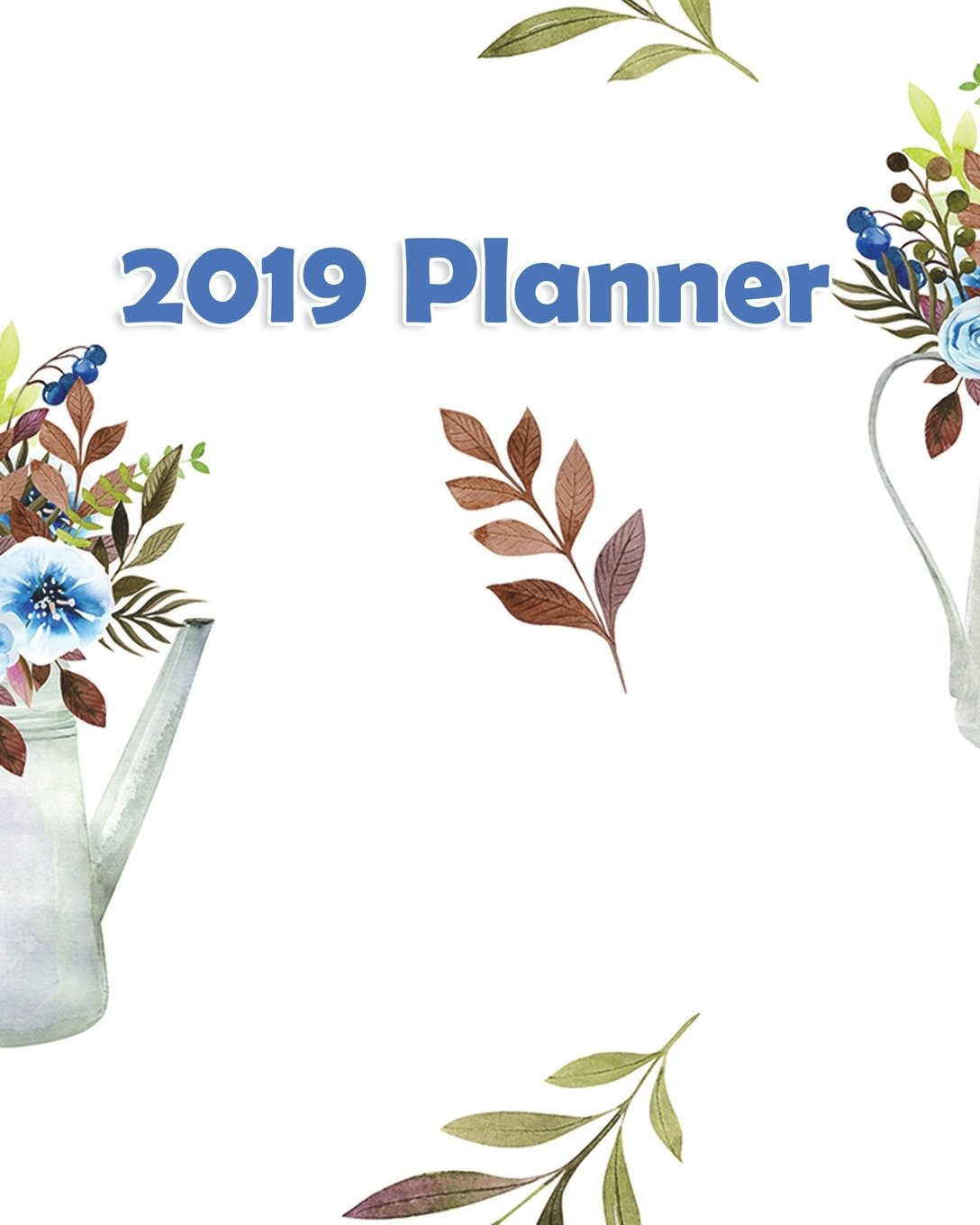 Read Online 2019 Planner: Weekly Planner Monthly Planner  8x10  120 pages  Notes  To do lists  Flower Pot Blue and Brown PDF