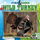img - for Wild Turkey (Fish & Game) book / textbook / text book