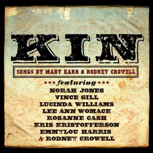 KIN Songs Mary Rodney Crowell