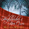 A Highlander of Her Own: Daughters of the Glen, Book 4 Audiobook by Melissa Mayhue Narrated by Elizabeth Wiley