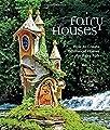 Fairy Houses: How to Create Whimsical Homes for Fairy Folk