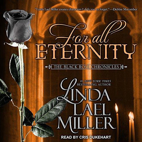 For All Eternity: Black Rose Chronicles Series, Book - Cris Black