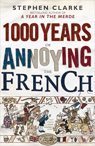 Book 1000 Years of Annoying the French