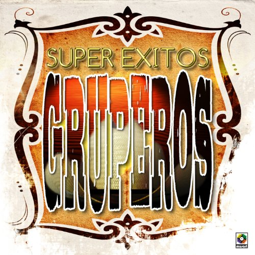 Super Exitos Gruperos
