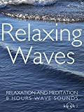 Relaxing Waves relaxation and meditation 8 hours wave sounds