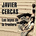 Las leyes de la frontera   Javier Cercas