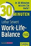30 Minuten Work-Life-Balance (German Edition)
