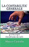 La Contabilità Generale: Principi Fondamentali